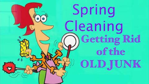 Spring Cleaning: Getting Rid of the Old Junk