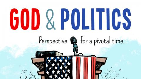 God & Politics: Perspectives for a Pivotal Time