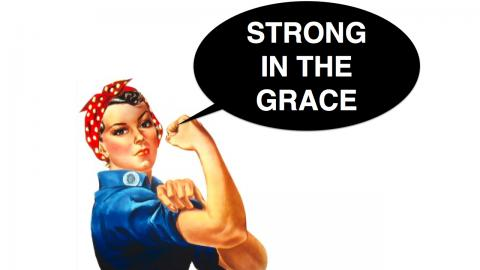 Strong in the Grace
