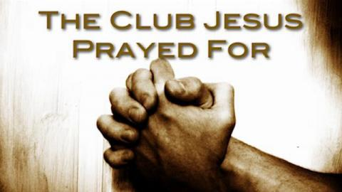 The Club Jesus Prayed For