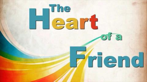 The Heart of A Friend