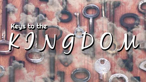 Keys to the Kingdom - Class 4