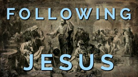 Following Jesus - Class 4 - Spiritual Diciplines