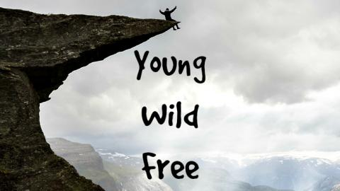Young | Wild | Free