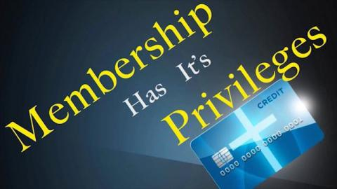 Membership Has It's Privileges